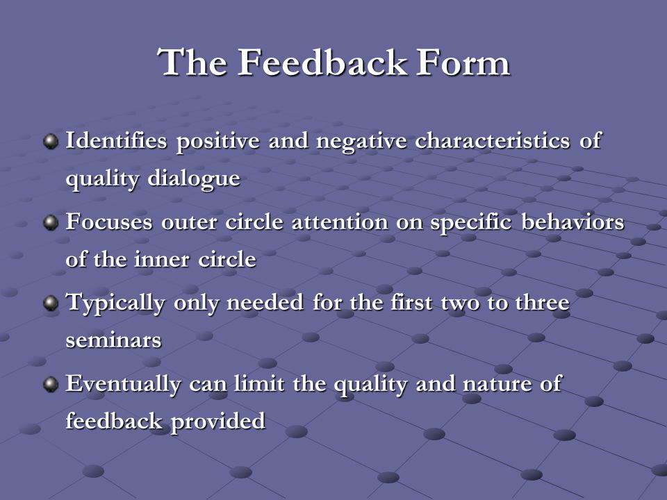 The Feedback Form Identifies positive and negative characteristics of quality dialogue Focuses outer circle attention on specific behaviors of the inn