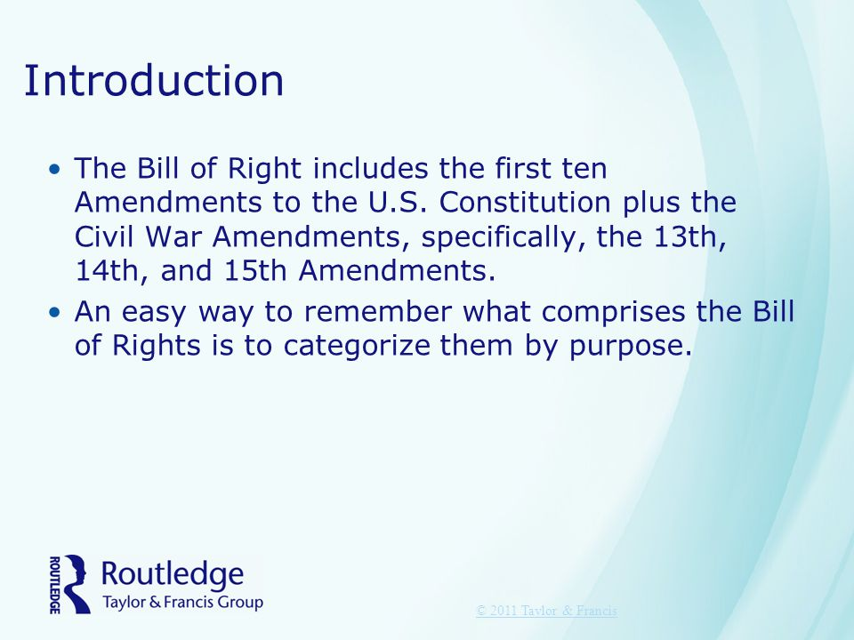 Introduction The Bill of Right includes the first ten Amendments to the U.S.