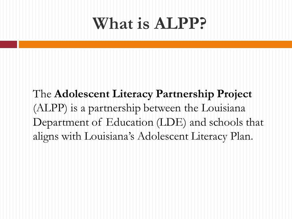 Components of Louisiana's Adolescent Literacy Plan 7 Adolescent Literacy Plan available at: http://www.doe.state.la.us/offices/literacy/adolescent_literacy_plan.html http://www.doe.state.la.us/offices/literacy/adolescent_literacy_plan.html