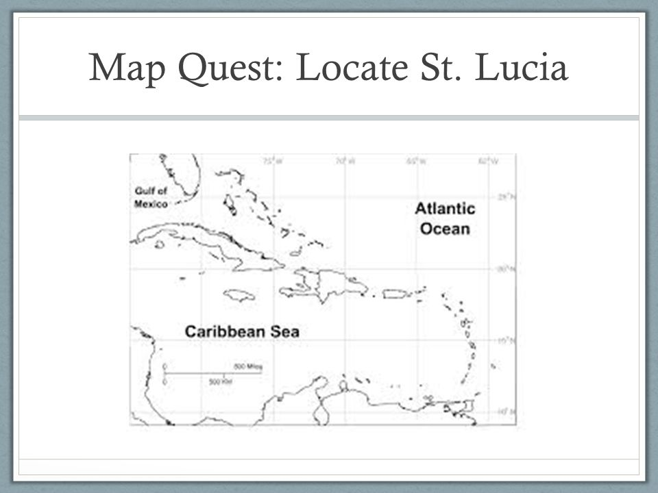 Map Quest: Locate St. Lucia