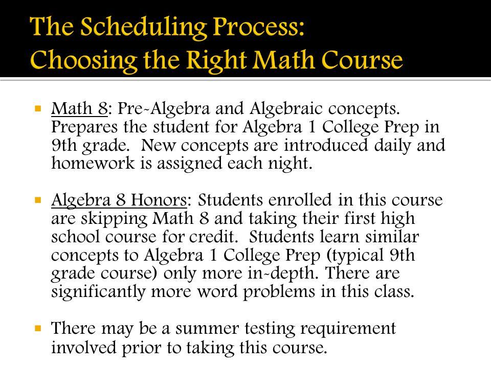  Math 8: Pre-Algebra and Algebraic concepts.