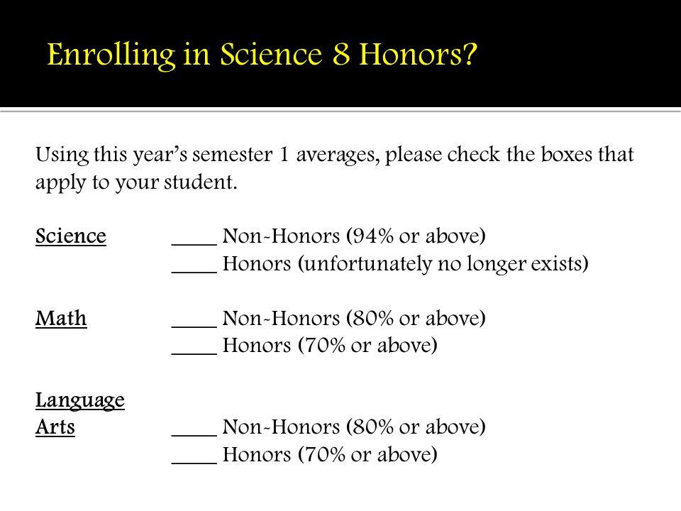 Enrolling in Science 8 Honors.