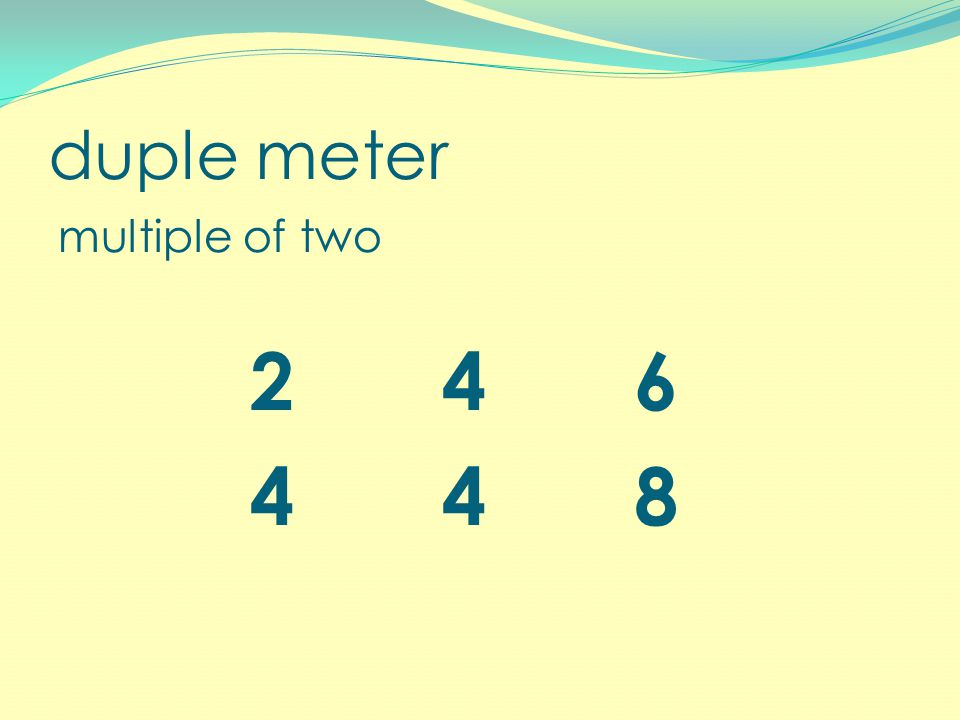 duple meter multiple of two 246 448