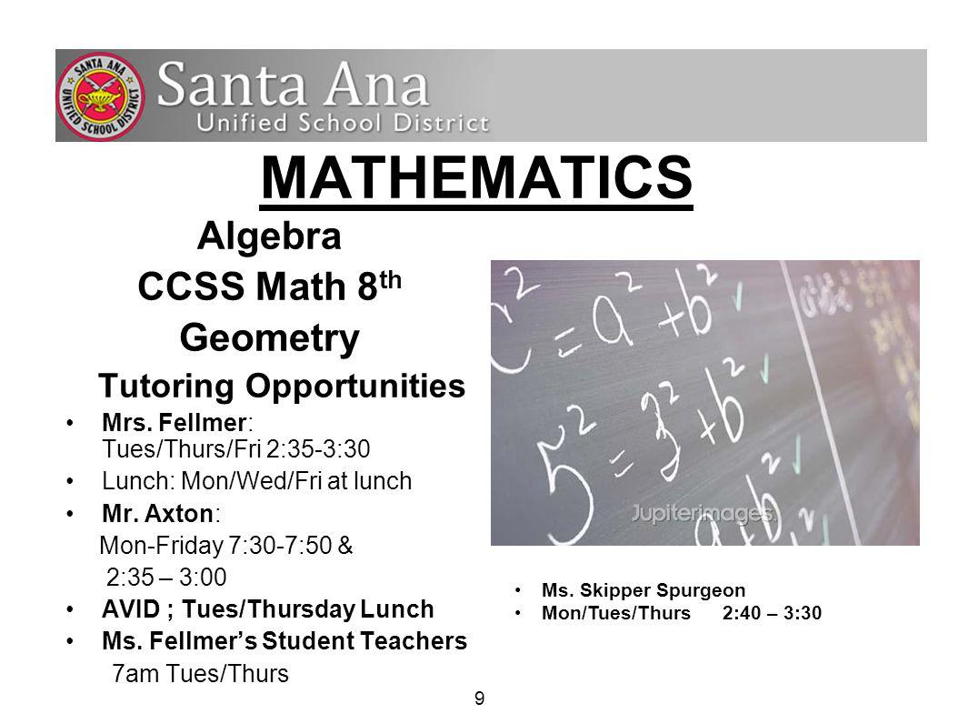 9 Algebra CCSS Math 8 th Geometry Tutoring Opportunities Mrs.