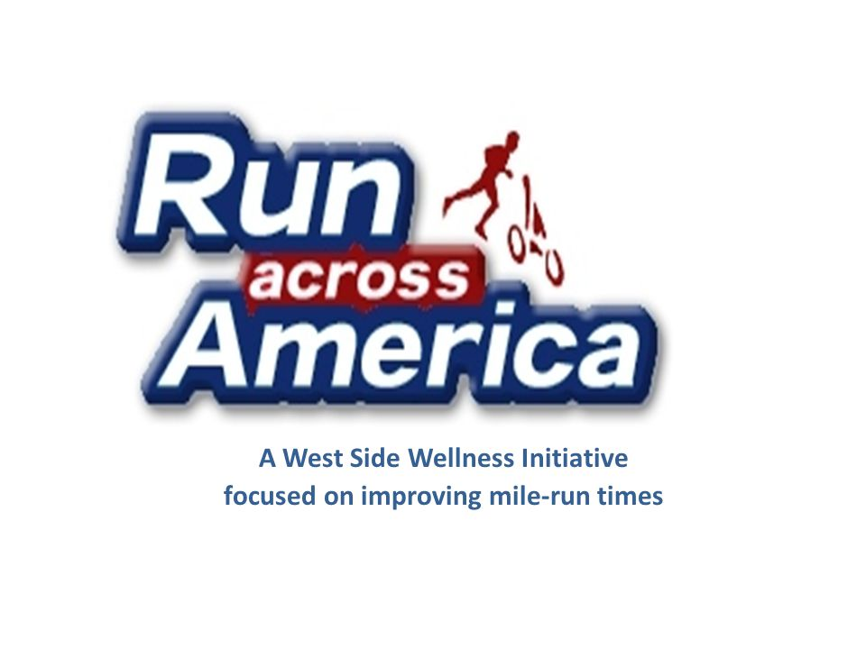 A West Side Wellness Initiative focused on improving mile-run times