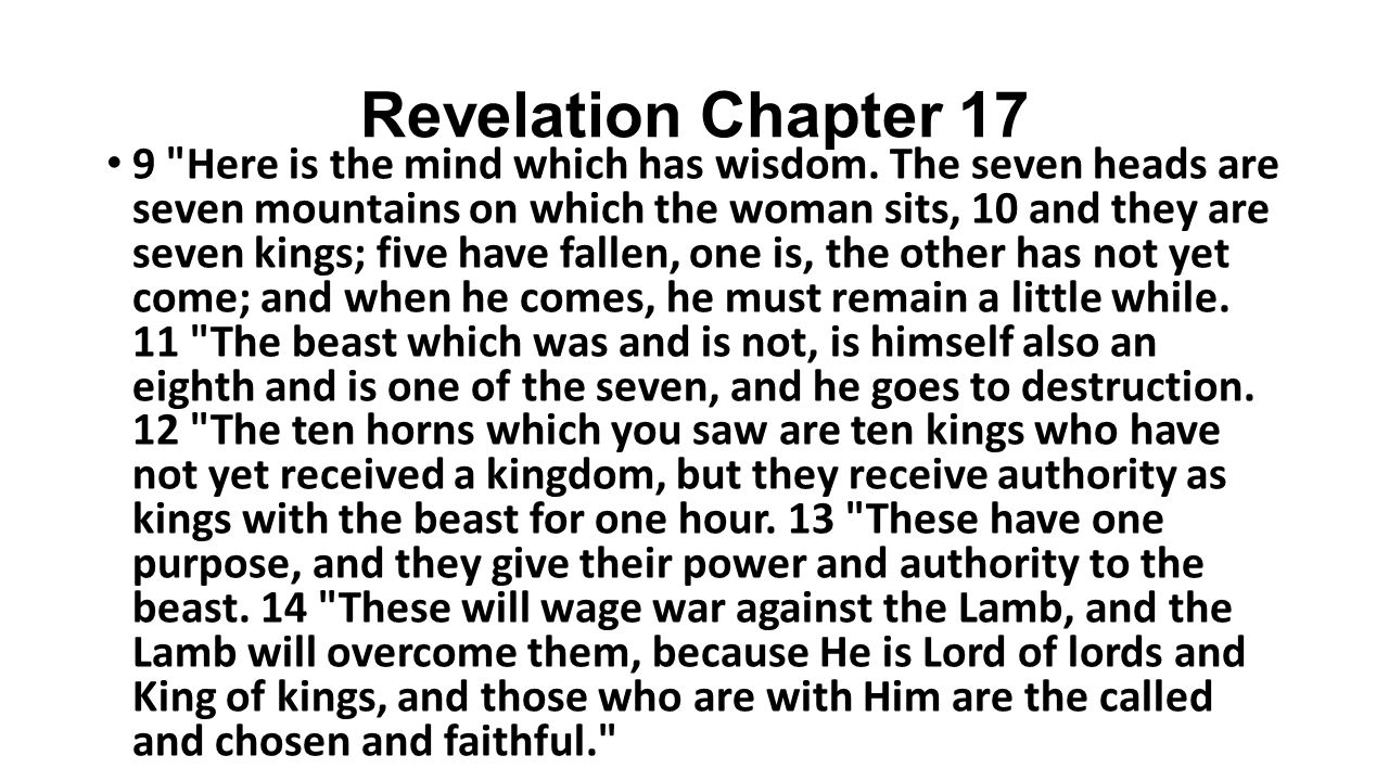 Revelation Chapter 17 9 Here is the mind which has wisdom.