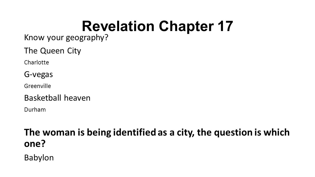 Revelation Chapter 17 Know your geography.