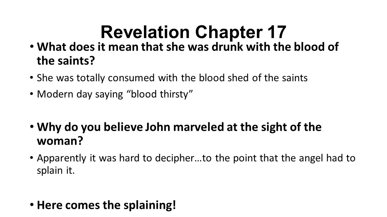 Revelation Chapter 17 What does it mean that she was drunk with the blood of the saints.