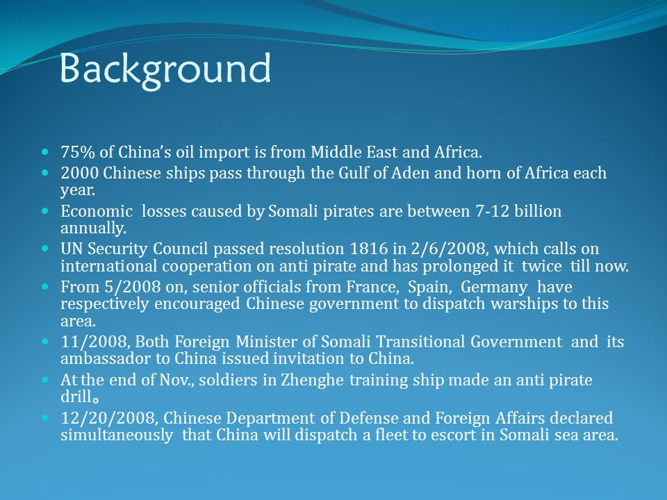 Background 75% of China's oil import is from Middle East and Africa.