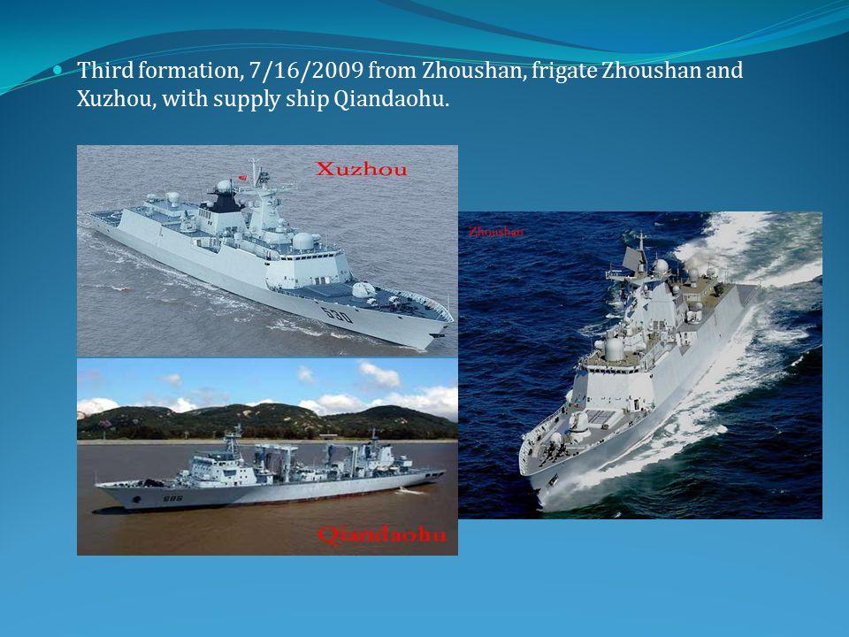 Third formation, 7/16/2009 from Zhoushan, frigate Zhoushan and Xuzhou, with supply ship Qiandaohu.