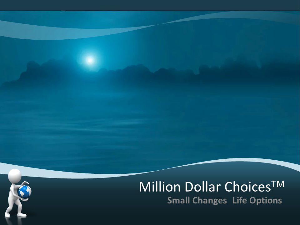 3 Packs A Day 46 years Bank (4.2%) = Philip Morris Stock (12.9%) = $2,000,000 $100,000 Over Eighth Wonder Wonder MILLION DOLLAR CHOICES TM