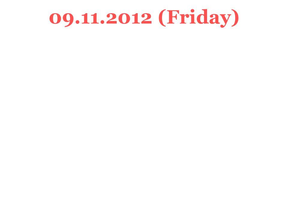 09.11.2012 (Friday)