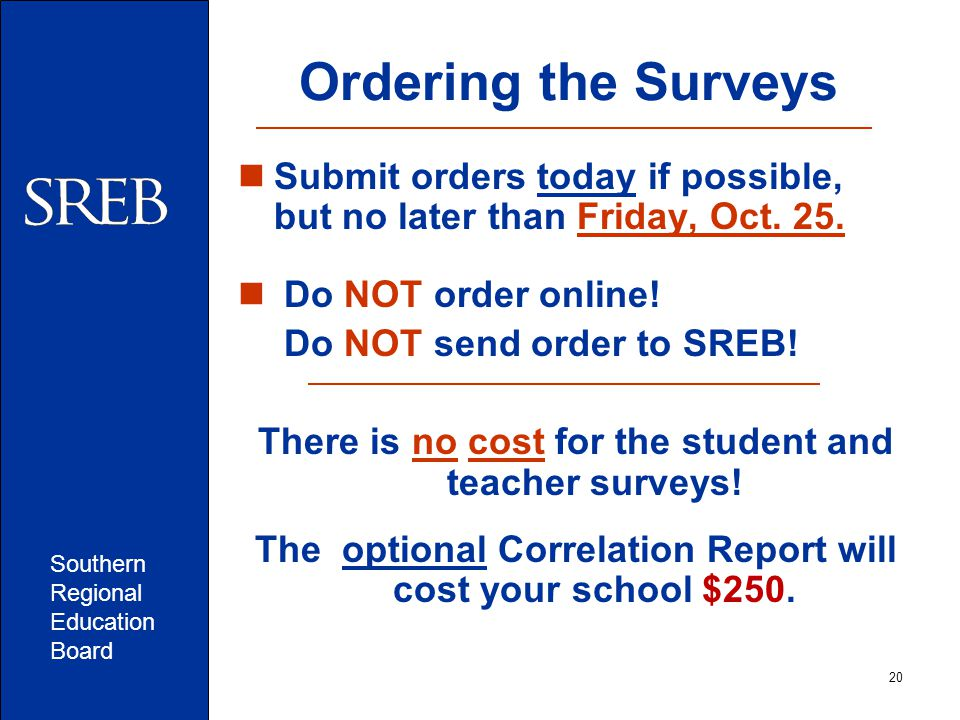 Southern Regional Education Board 20 Submit orders today if possible, but no later than Friday, Oct.