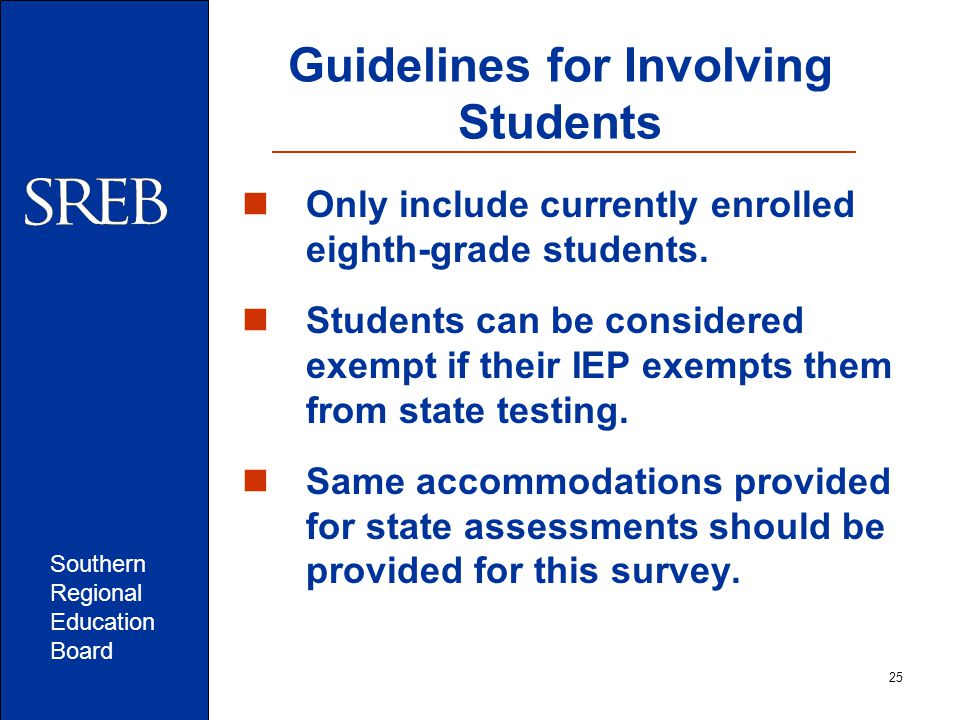 Southern Regional Education Board Guidelines for Involving Students Only include currently enrolled eighth-grade students.