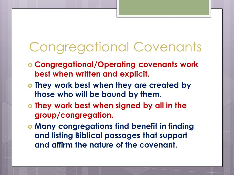 Congregational Covenants  Congregational/Operating covenants work best when written and explicit.