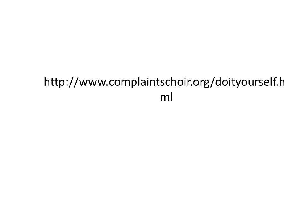 http://www.complaintschoir.org/doityourself.ht ml