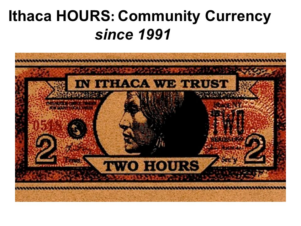 Ithaca HOURS : Community Currency since 1991