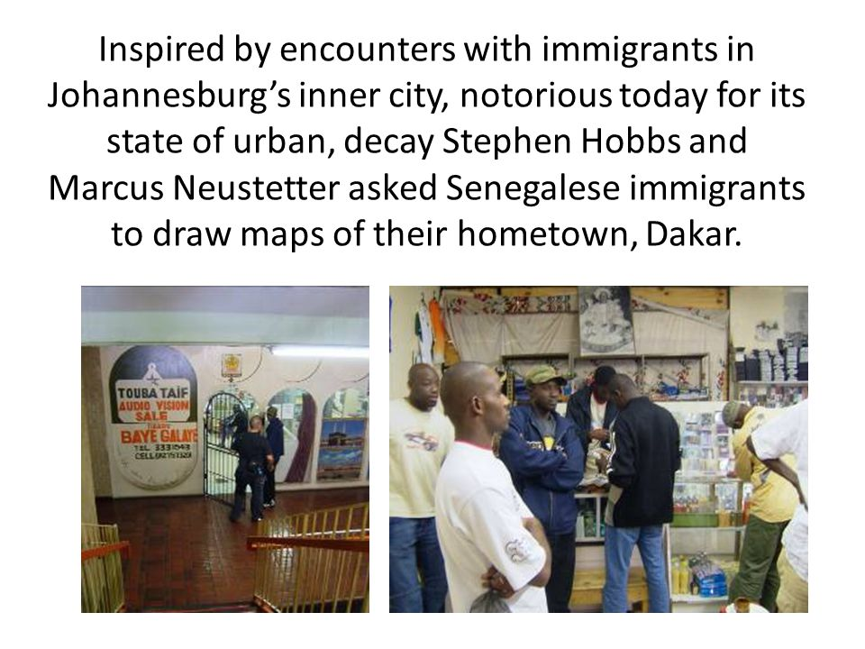 Inspired by encounters with immigrants in Johannesburg's inner city, notorious today for its state of urban, decay Stephen Hobbs and Marcus Neustetter
