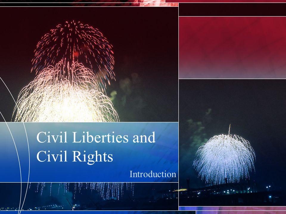 Civil Liberties and Civil Rights Introduction