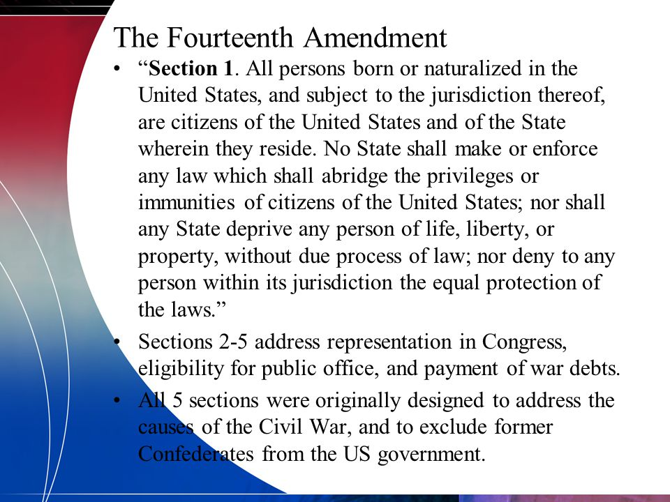 "The Fourteenth Amendment ""Section 1. All persons born or naturalized in the United States, and subject to the jurisdiction thereof, are citizens of th"
