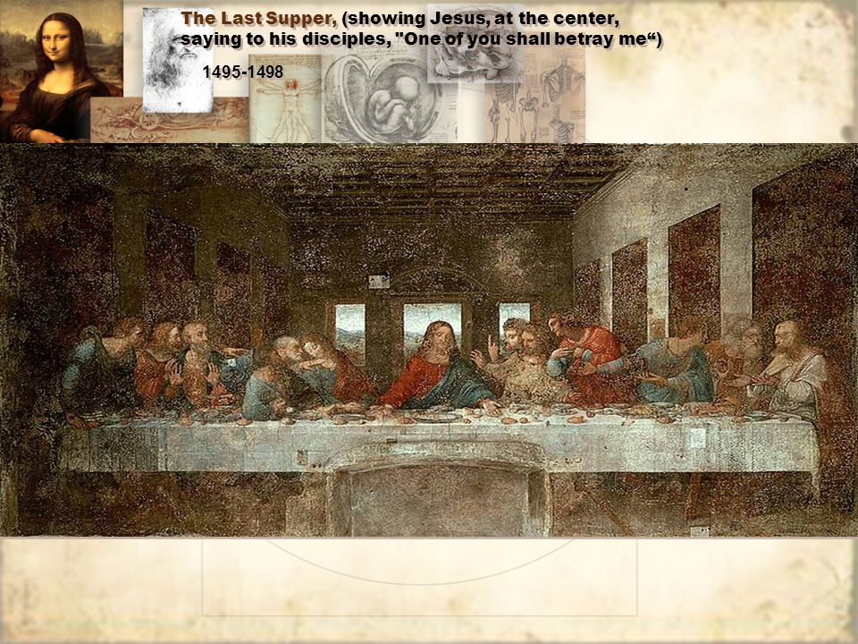 The Last Supper, (showing Jesus, at the center, saying to his disciples,
