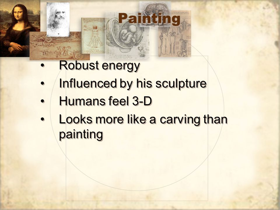 Painting Robust energy Influenced by his sculpture Humans feel 3-D Looks more like a carving than painting Robust energy Influenced by his sculpture H