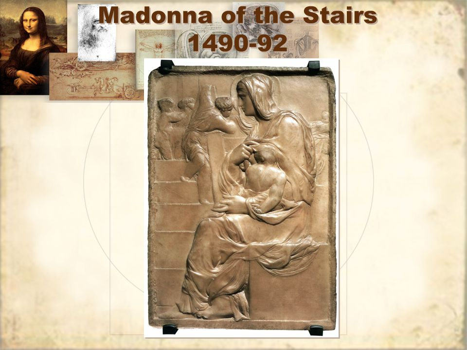 Madonna of the Stairs 1490-92