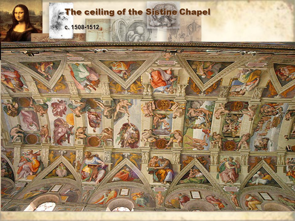 The ceiling of the Sistine Chapel c. 1508-1512