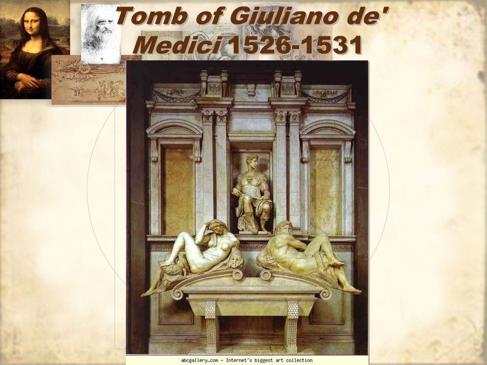 Tomb of Giuliano de Medici 1526-1531