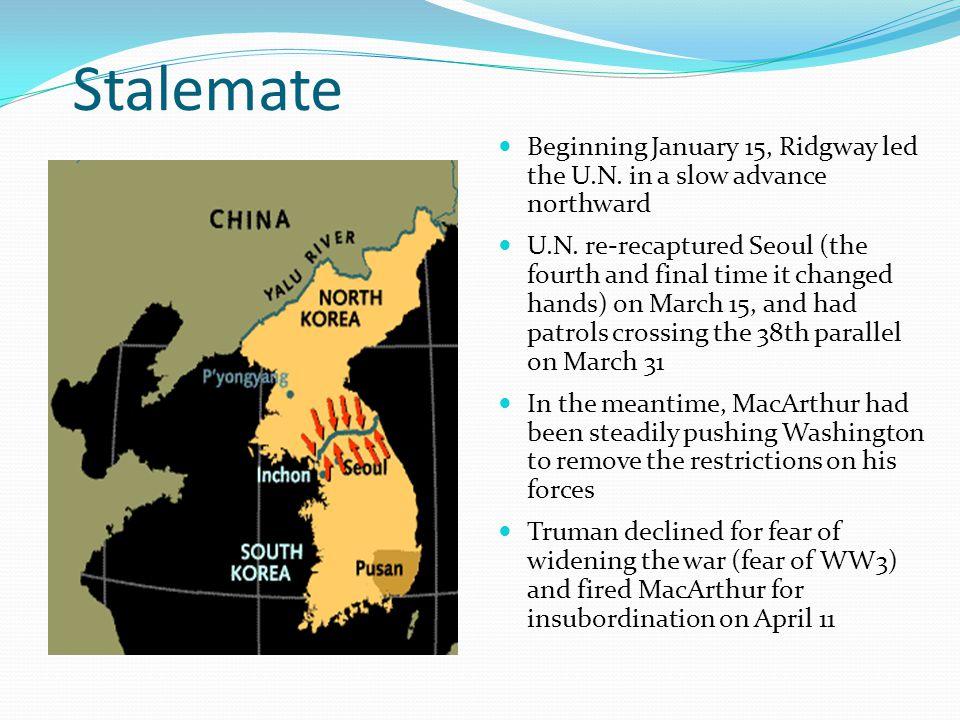 Stalemate Beginning January 15, Ridgway led the U.N.