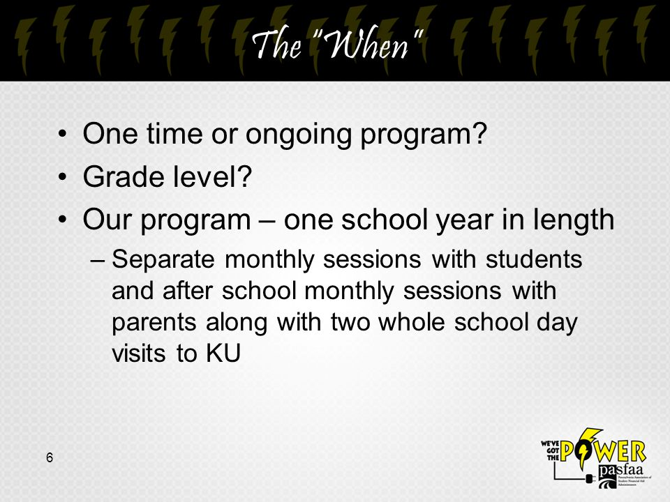 The When One time or ongoing program. Grade level.