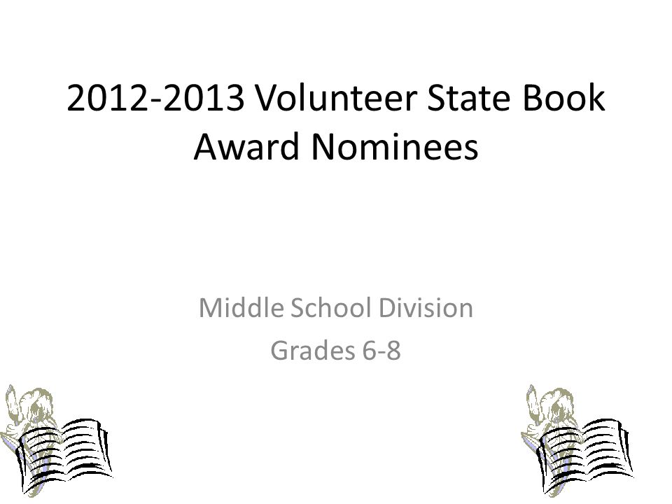 2012-2013 Volunteer State Book Award Nominees Middle School Division Grades 6-8
