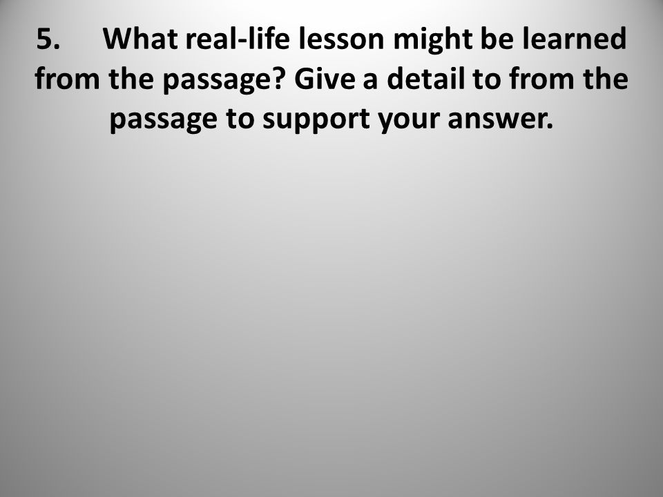 5.What real-life lesson might be learned from the passage.