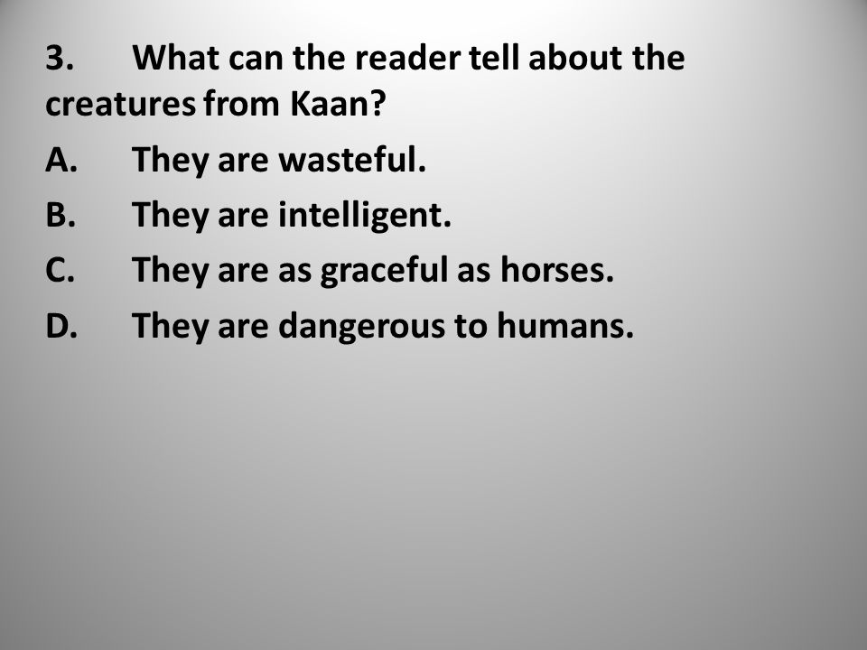 3.What can the reader tell about the creatures from Kaan.