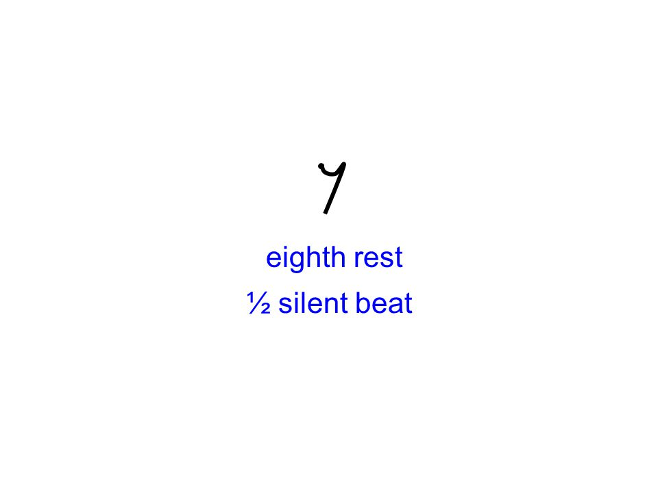 eighth rest ½ silent beat