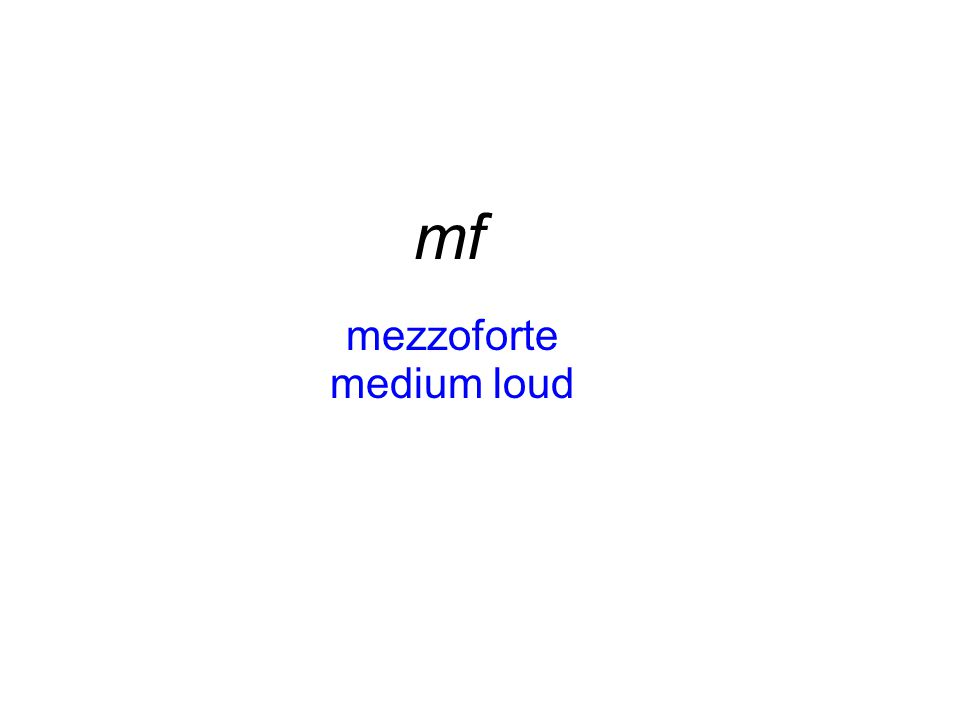 mf mezzoforte medium loud