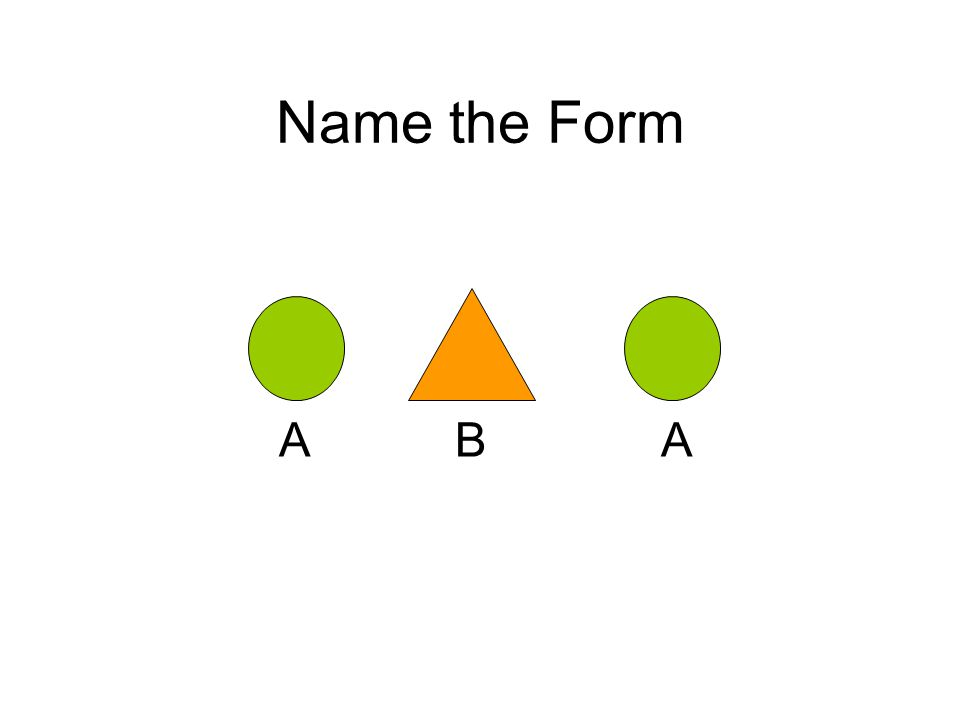Name the Form A A B