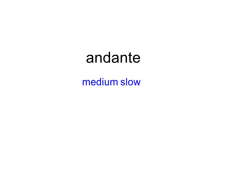 andante medium slow