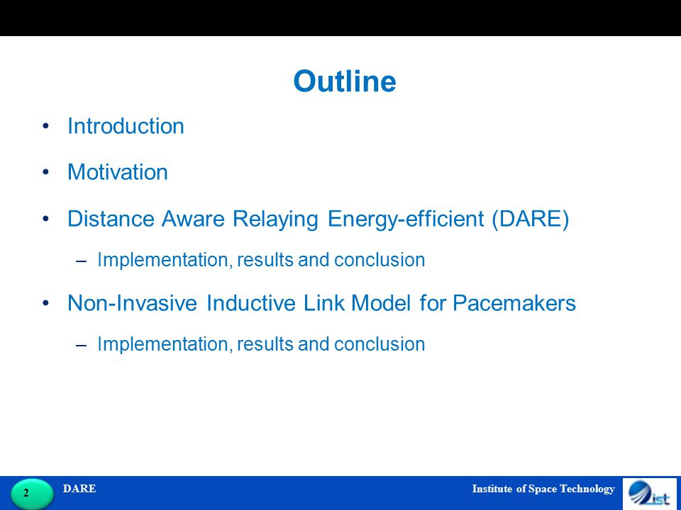DARE Institute of Space Technology 2 2 Outline Introduction Motivation Distance Aware Relaying Energy-efficient (DARE) –Implementation, results and co