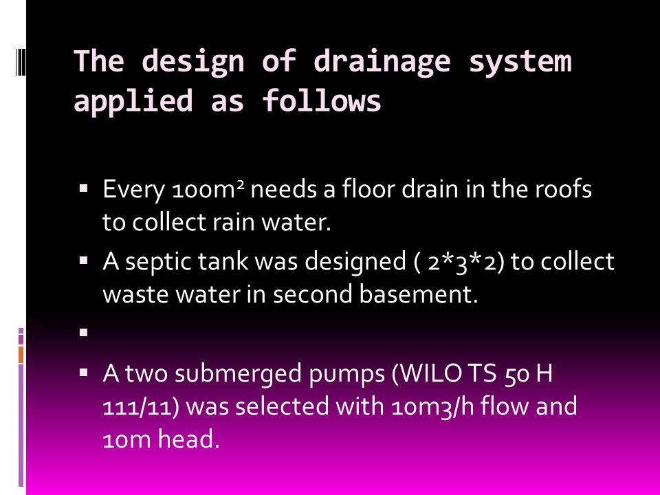 The design of drainage system applied as follows  Every 100m 2 needs a floor drain in the roofs to collect rain water.