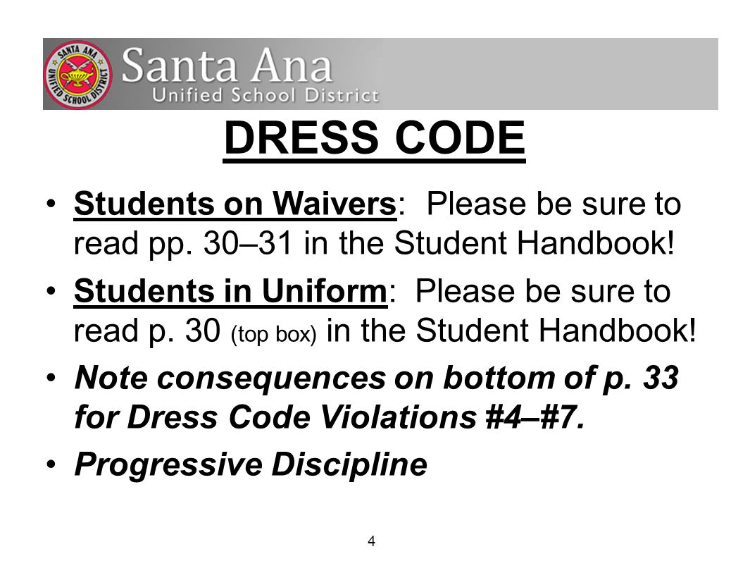 4 DRESS CODE Students on Waivers: Please be sure to read pp.