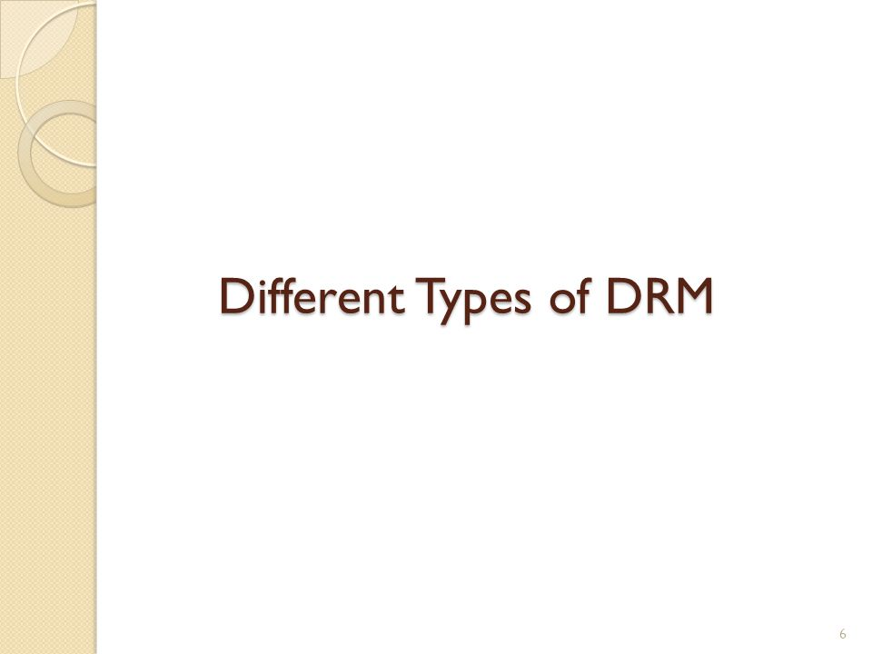 Different Types of DRM 6