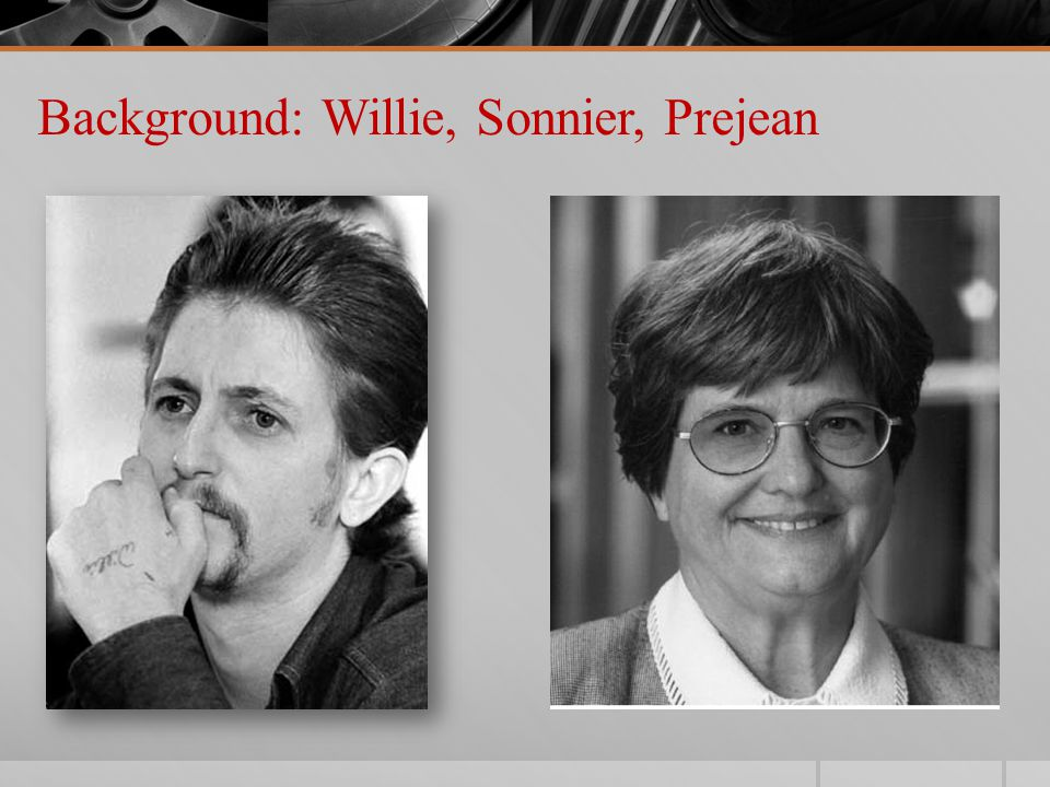 Background: Willie, Sonnier, Prejean