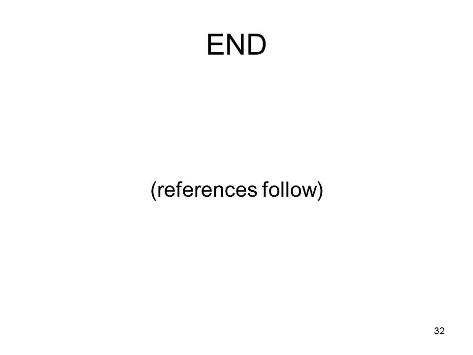 32 END (references follow)