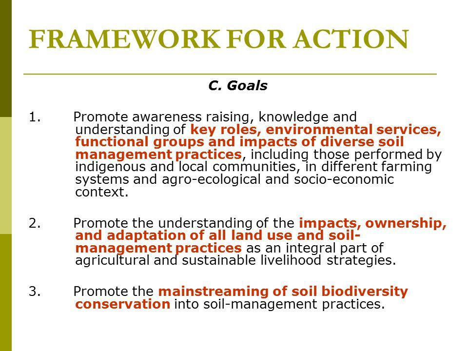 FRAMEWORK FOR ACTION C. Goals 1.