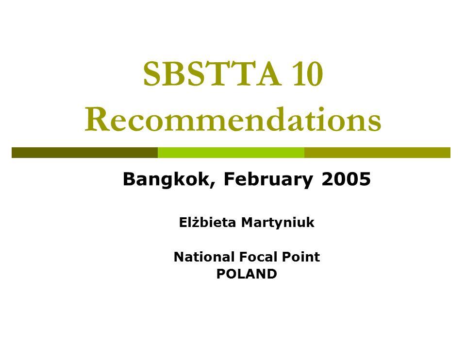 SBSTTA 10 Recommendations Bangkok, February 2005 Elżbieta Martyniuk National Focal Point POLAND