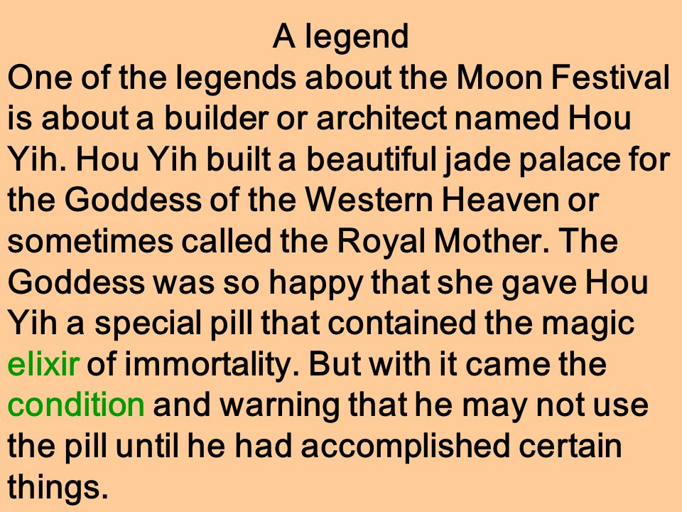 A legend One of the legends about the Moon Festival is about a builder or architect named Hou Yih.