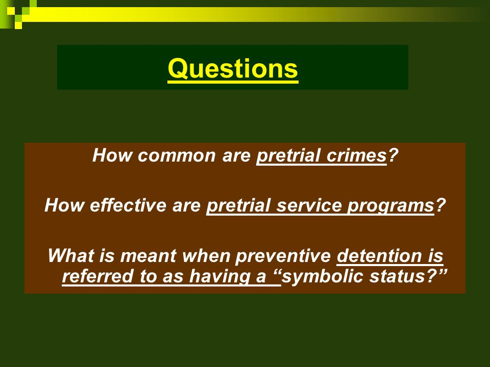 Questions How common are pretrial crimes. How effective are pretrial service programs.