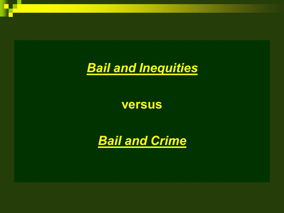 Shaping Bail Guidelines Two Most Important Legal Factors: Seriousness of the Crime and Prior Criminal Record