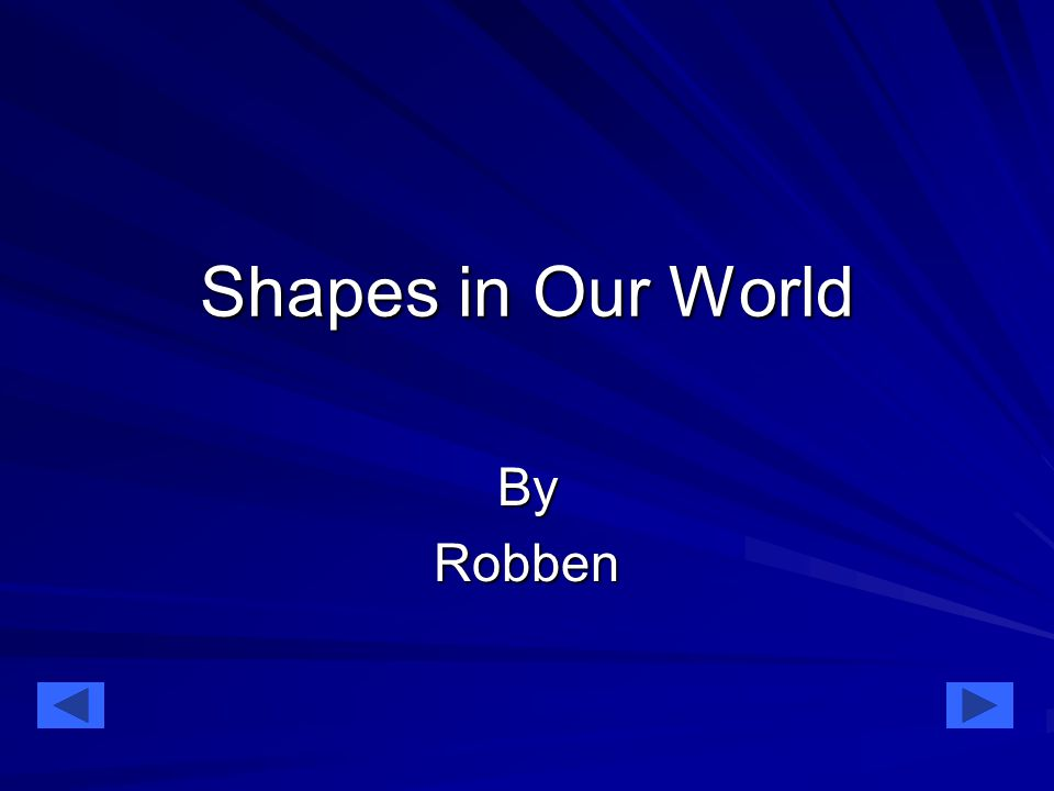 Shapes in Our World ByRobben